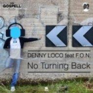 Denny Loco, F.O.N. - No Turning Back  (Original Mix)