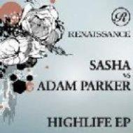 Sasha vs. Adam Parker - Highlife  (Sasha Invol2ver Remix)