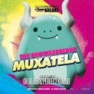 The Brotherbreakz - Muxatela  (Perfect Kombo Remix)
