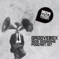 Groovebox - 1605 Podcast 137 ()