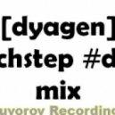Dyagen - #Techstep #Deep DnB Mix ()