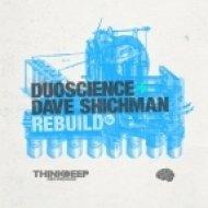 DuoScience & Dave Shichman - Rebuild  (Original mix)