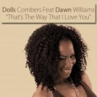 Dolls Combers, Dawn Williams - That\'s The Way That I Love You  (DC Original Mix)