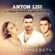 Anton Liss feat. Гейдар Багиров & Вика Маскова - Будем Танцевать (Radio Edit)