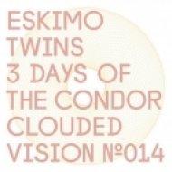 Eskimo Twins - 3 Days Of The Condor  (Original Mix)