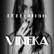 Vineka - I Feel High  (Original Mix)