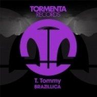 T. Tommy - Brazillica  (Original Mix)