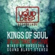Kings Of Soul - If You Take My Love  (Hardsoul Vocal Mix)