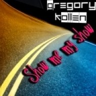 Gregory Kollen - Show Me My Show (Original Mix)