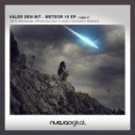Valer den Bit - Meteor 15  (Original mix)