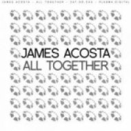 James Acosta - All Together  (Original Mix)