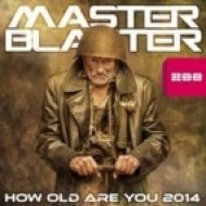 Master Blaster - How Old Are You 2014  (Ismael Nagera Remix)