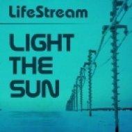 LifeStream - Light the sun  (Garage mix)