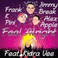Jimmy Break, Frank K Pini & Alex Apple - Feel Alright  (Robbie F Supaffunk Mix)