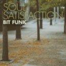 Bit Funk - Soul Satisfaction (Original Mix)