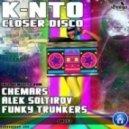 K-Nto, Alek Soltirov - Closer Disco  (Alek Soltirov Remix)