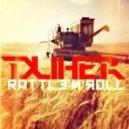 Duher - Rattle\'N\'Roll  (Original Mix)