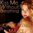 John Cartner Feat. Malyce - Kiss Me Without Breathing  (Original Mix)