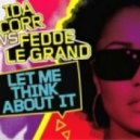 Ida Corr vs. Fedde Le Grand & Tonite Only - Let Me Think About It Touch (Sunny Mashup)