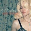 Fat Sushi - Madonna  (Original Mix)