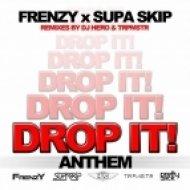 Frenzy & Supa Skip - Drop It! Anthem  (Dj Hero Remix)