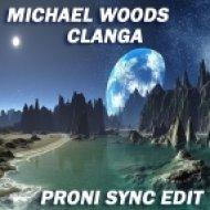 Michael Woods - Clanga  (Proni Sync Edit)