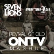 ONTV - Revival Of Old   (Seven Lions X Every Time I Die)