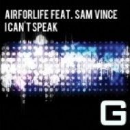 airforlife feat sam vince - i can t speak  (extended mix)