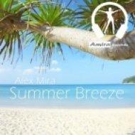 Alex Mira - Summer Breeze  (Original mix)