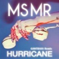 MS MR - Hurricane  (GAWTBASS Remix)