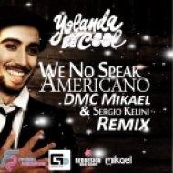 Yolanda Be Cool - No Speak Americano  (DMC Mikael & Sergio Kelini Remix)