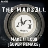The Mars3ll - Make It Loud  (Super Remake)