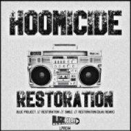 Hoomicide - Restoration  (Original Mix)