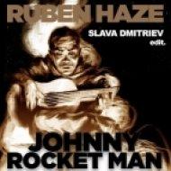 Ruben Haze - Johnny Rocket Man  (Slava Dmitriev Edit)