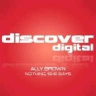 Ally Brown - Nothing, She Says  (Original Mix)