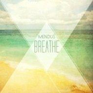 Mendus - Breathe  (Original Mix)