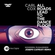 Carl Cox - Kommen Zusammen  (Joseph Capriati Remix)