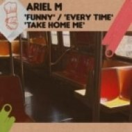 Ariel M - Take Home Me  (Original Mix)