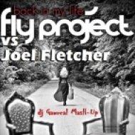 Fly Project vs Joel Fletcher - Back In My Life (dj Gawreal Mash-Up)