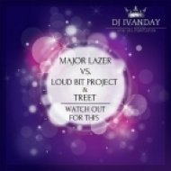 Major Lazer vs. Loud Bit Project & Treet - Watch Out For This  (Dj Ivanday Mashup)