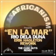 Africanism, Rio Dela Duna, Erik Hagleton - En La Mar   (The Cube Guys Remix)