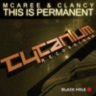 McAree & Clancy - This Is Permanent  (Original Mix)