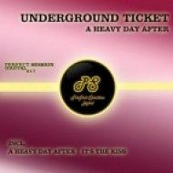 Underground Ticket - It S The Kiss  (Original Mix)