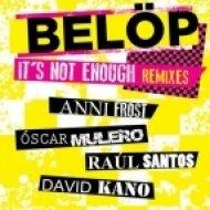 Belop - Its Not Enough  (David Kano Remix)