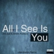 Artem Rubtsov, JetLoud - All I See Is You  (Original Mix)