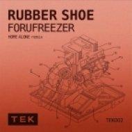 Forufreezer - Rubber Shoe  (Home Alone Remix)