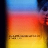 Charlotte Gainsbourg - Paradisco  (D-Pulse remix)