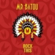 Mr Batou - Rock This   (Original mix)