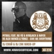 Pitbull feat. Ne-Yo,Afrojack & Nayer vs Alex Menco & Yonce - Give Me Everything (DJ Скай & DJ Zak Mashup) (DJ Скай & DJ Zak Mashup)