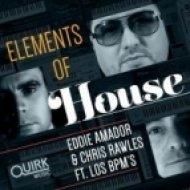 Eddie Amador, Chris Rawles, Lo - Elements Of House   (Original mix)